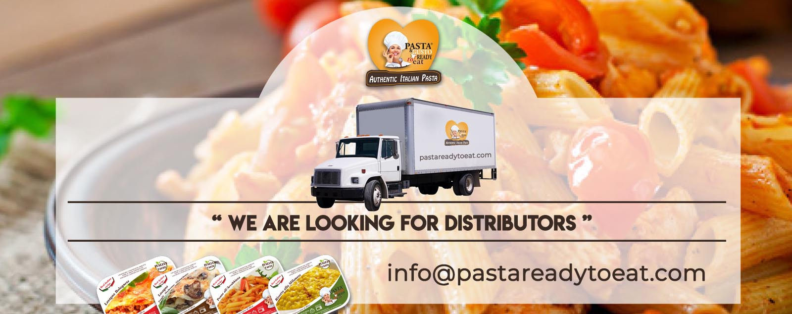 We're looking for distributors of room temperature Pasta Ready to Eat meals room temperature, sale of innovative products: quality guaranteed, support for sales and marketing. Increase your business, becoming an integral part of our structure.
